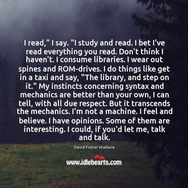 "I read,"" I say. ""I study and read. I bet I've read Image"