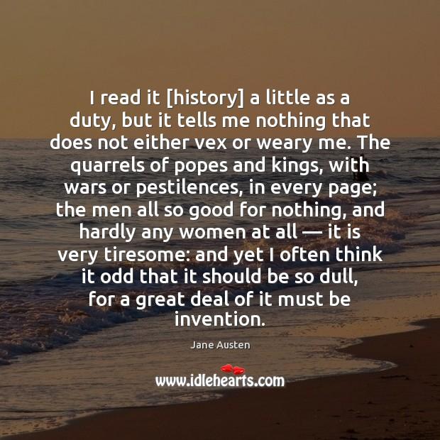 Image, I read it [history] a little as a duty, but it tells