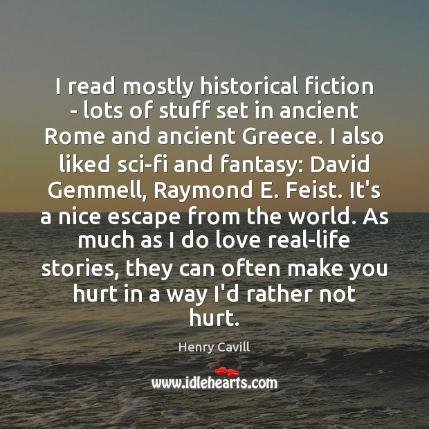Image, I read mostly historical fiction – lots of stuff set in ancient