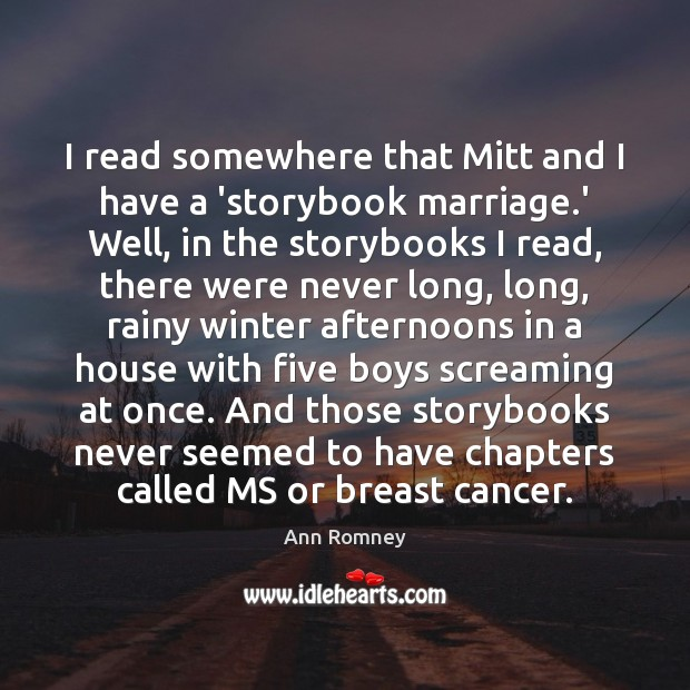 I read somewhere that Mitt and I have a 'storybook marriage.' Winter Quotes Image