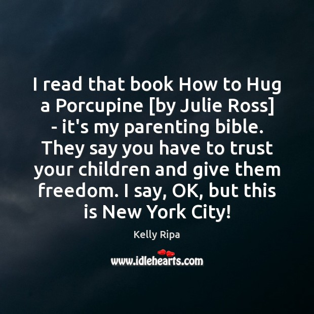I read that book How to Hug a Porcupine [by Julie Ross] Hug Quotes Image