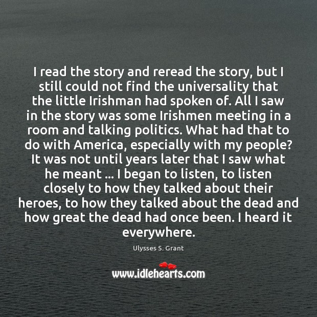 I read the story and reread the story, but I still could Ulysses S. Grant Picture Quote