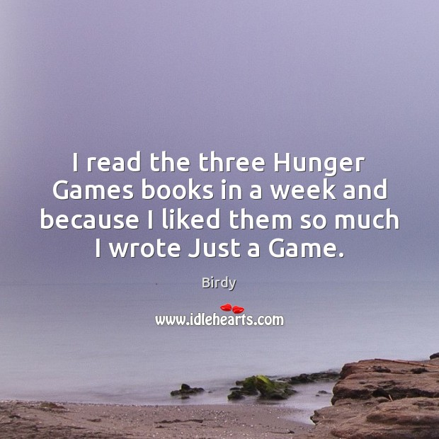 Image, I read the three Hunger Games books in a week and because