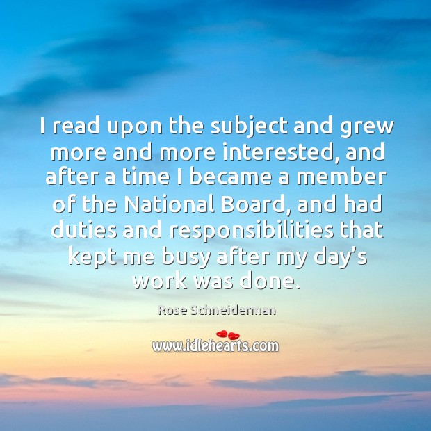 Image, I read upon the subject and grew more and more interested, and after a time I became a member of the national board