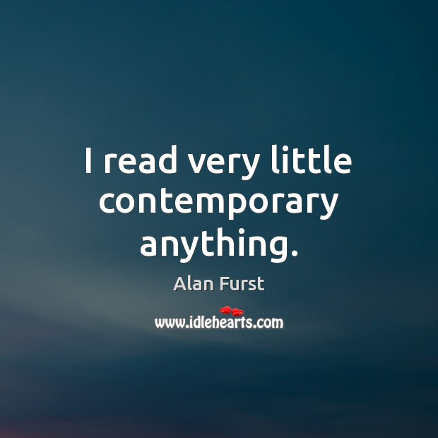 I read very little contemporary anything. Image