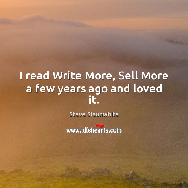 Image, I read Write More, Sell More a few years ago and loved it.