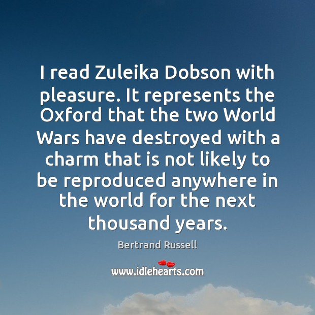 Image, I read Zuleika Dobson with pleasure. It represents the Oxford that the