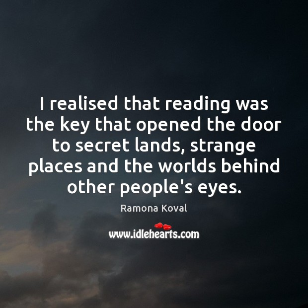 I realised that reading was the key that opened the door to Image