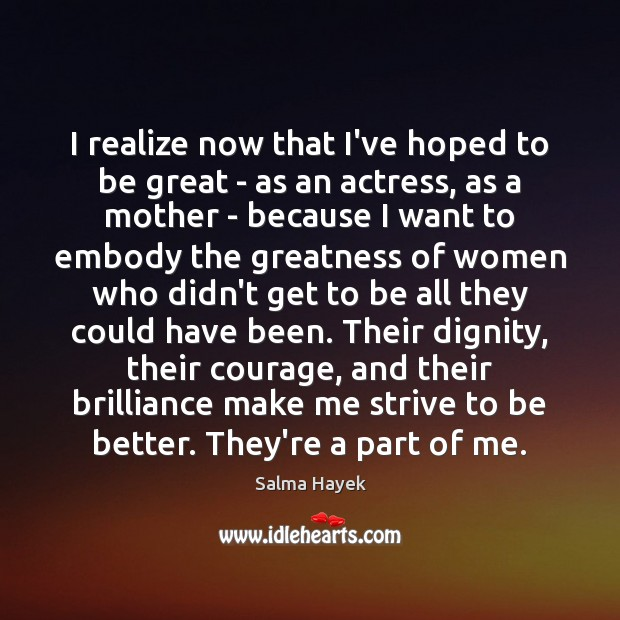 Image about I realize now that I've hoped to be great – as an