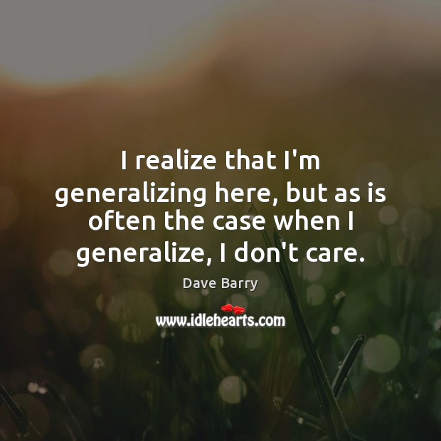 I realize that I'm generalizing here, but as is often the case Image