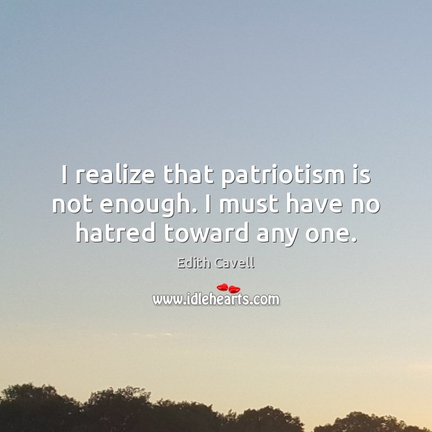 essay on patriotism is not enough Patriotism essay examples are not difficult to find – as many as you need but if you have no time or no wish to write, or if your english isn't good enough, you.