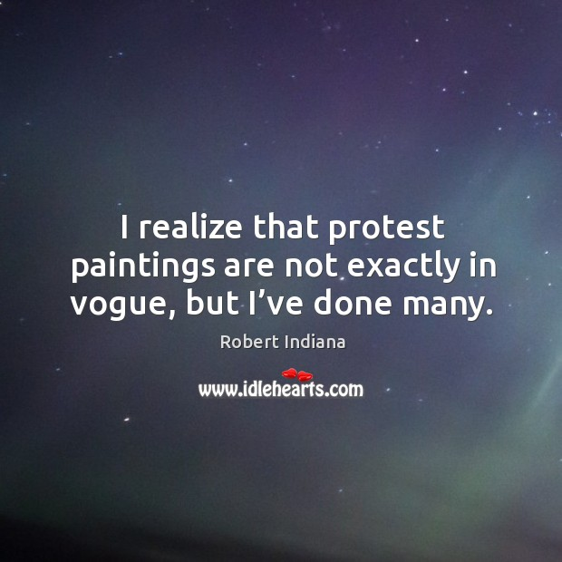 I realize that protest paintings are not exactly in vogue, but I've done many. Image