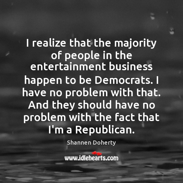 I realize that the majority of people in the entertainment business happen Image