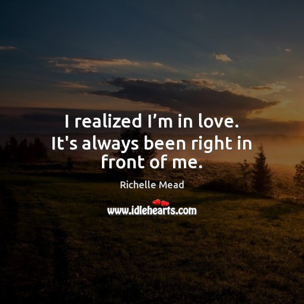Image, I realized I'm in love. It's always been right in front of me.