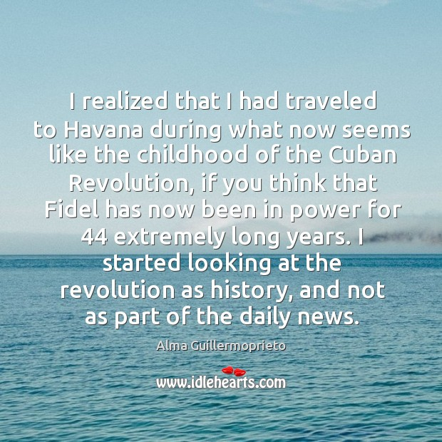 I realized that I had traveled to havana during what now seems like the childhood of the cuban revolution Image