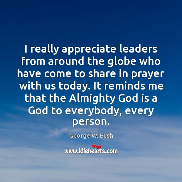 Image, I really appreciate leaders from around the globe who have come to
