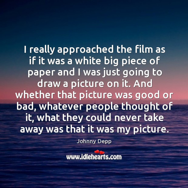 I really approached the film as if it was a white big piece of paper and Image