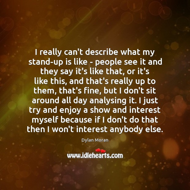 Image, I really can't describe what my stand-up is like – people see