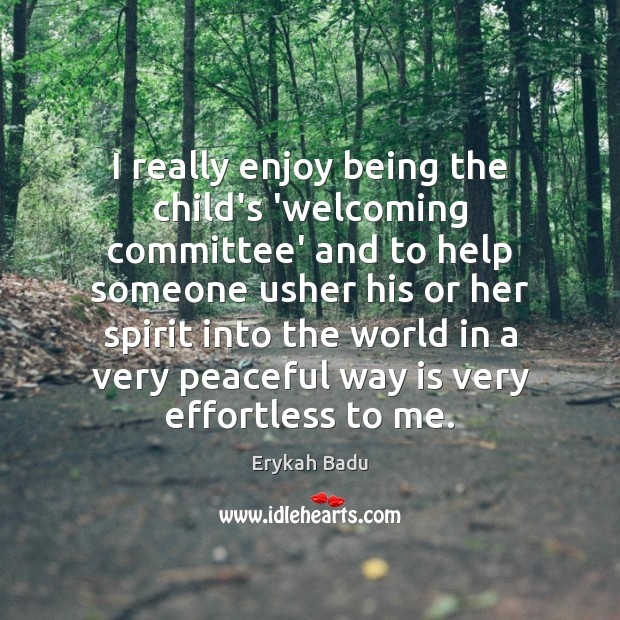 Image, I really enjoy being the child's 'welcoming committee' and to help someone