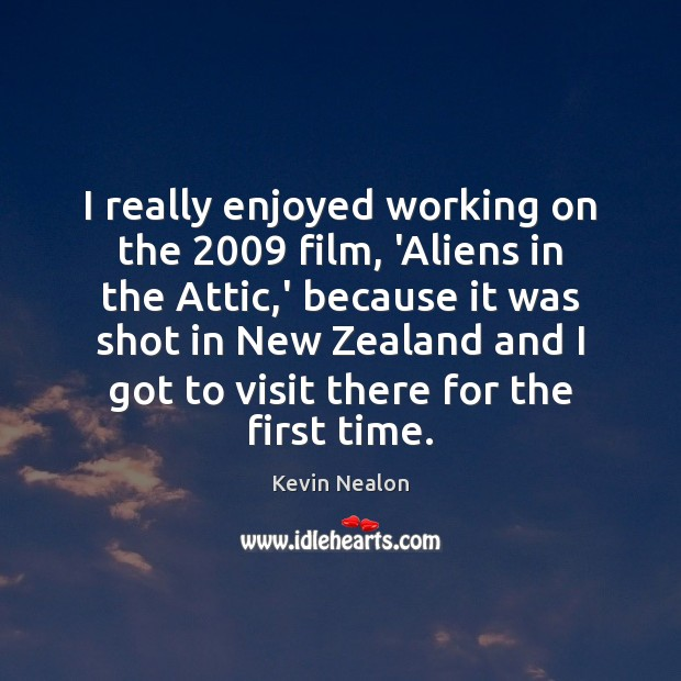Image, I really enjoyed working on the 2009 film, 'Aliens in the Attic,'