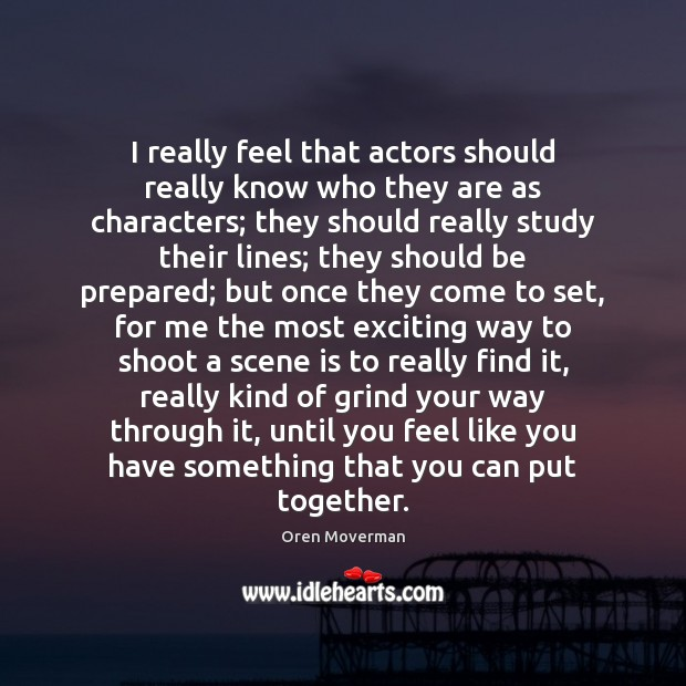 Image, I really feel that actors should really know who they are as