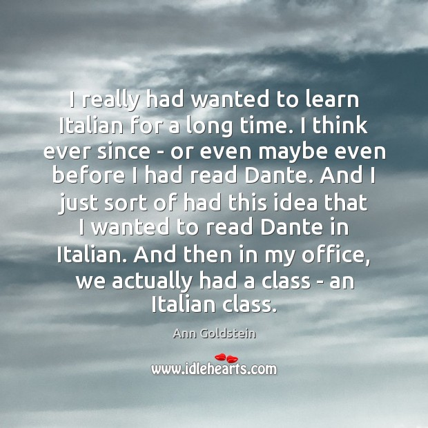 Image, I really had wanted to learn Italian for a long time. I