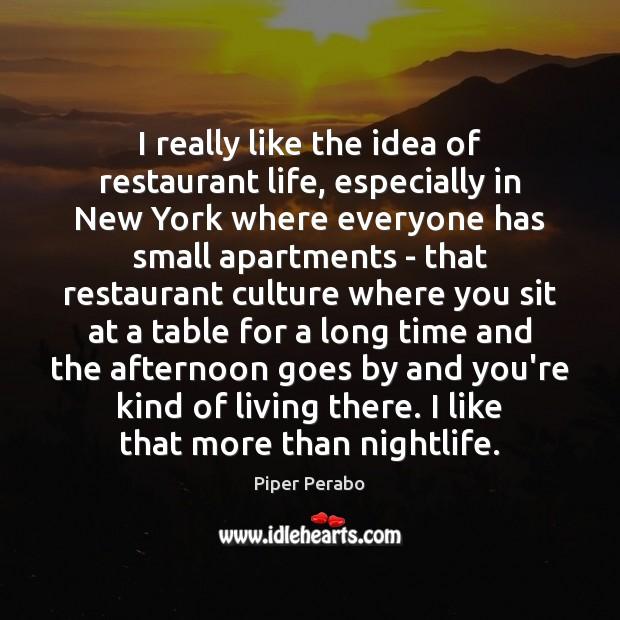 I really like the idea of restaurant life, especially in New York Image