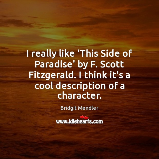 Image, I really like 'This Side of Paradise' by F. Scott Fitzgerald. I