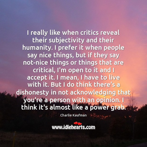 I really like when critics reveal their subjectivity and their humanity. I Image