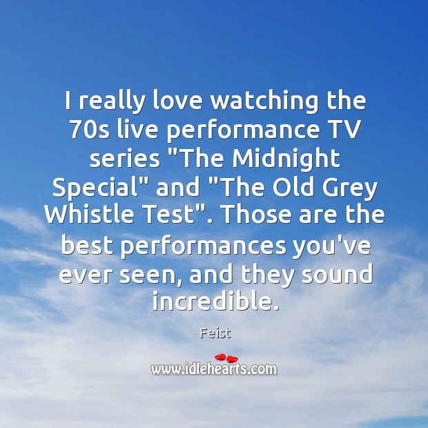 "I really love watching the 70s live performance TV series ""The Midnight Image"