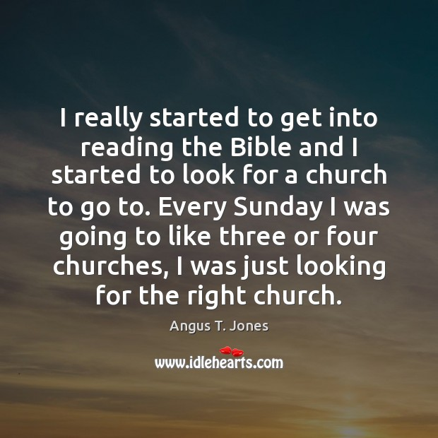 Image, I really started to get into reading the Bible and I started