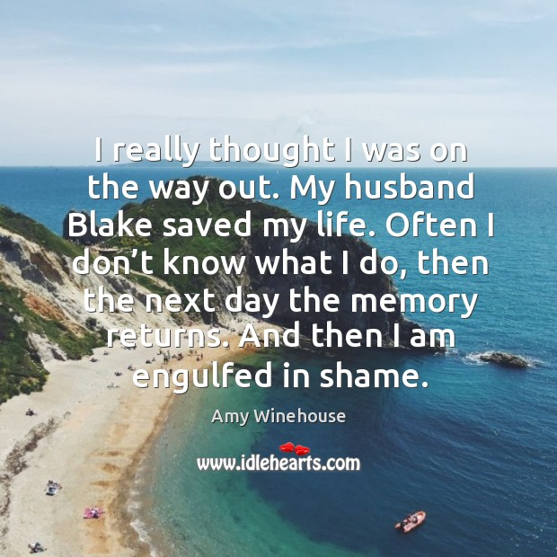 I really thought I was on the way out. My husband blake saved my life. Image