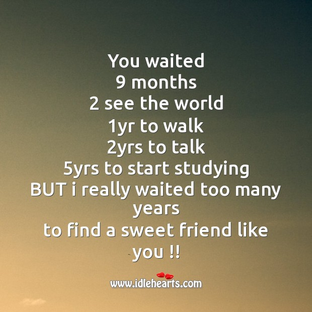 I really waited too many years Friendship Day Messages Image