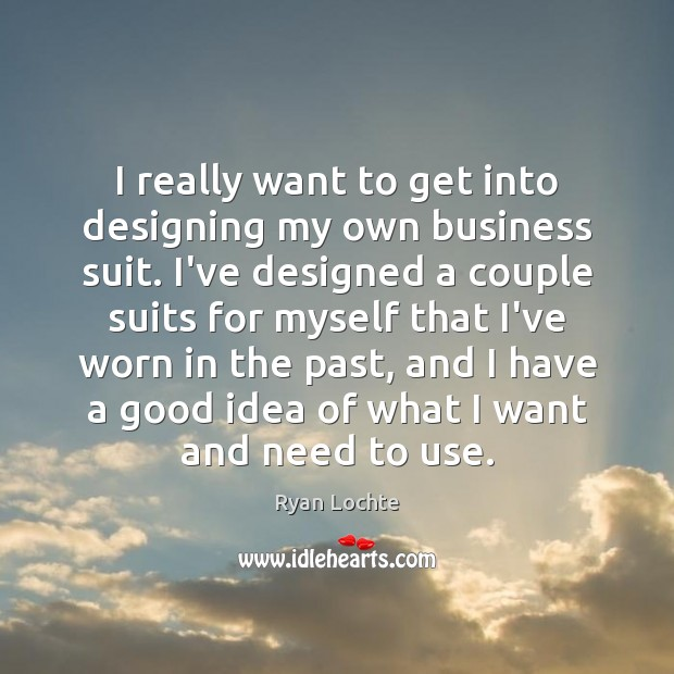 I really want to get into designing my own business suit. I've Image