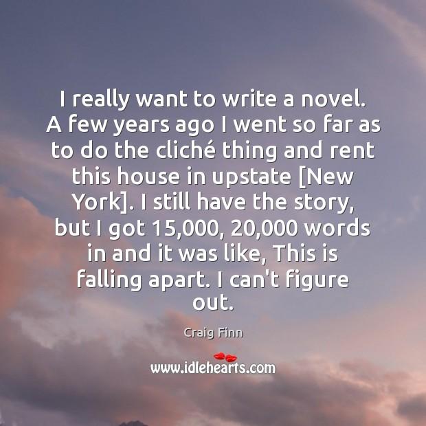 Image, I really want to write a novel. A few years ago I