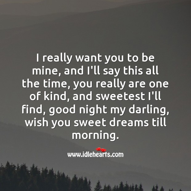 I really want you to be mine Good Night Quotes for Her Image
