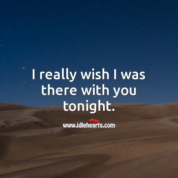 I really wish I was there with you tonight. Good Night Quotes for Him Image