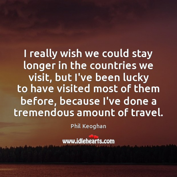 I really wish we could stay longer in the countries we visit, Image