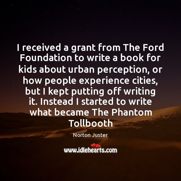 Image, I received a grant from The Ford Foundation to write a book