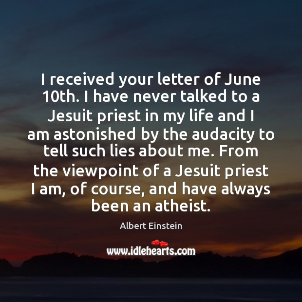 Image, I received your letter of June 10th. I have never talked to