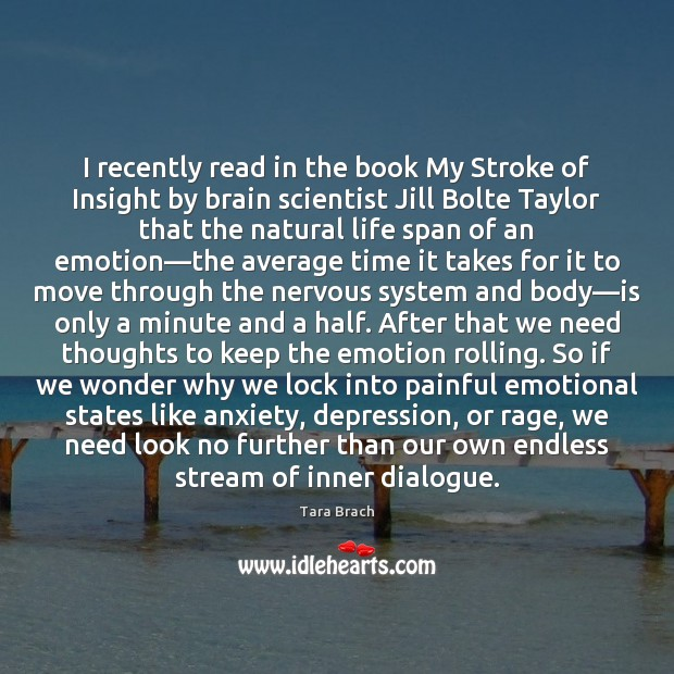 Image, I recently read in the book My Stroke of Insight by brain