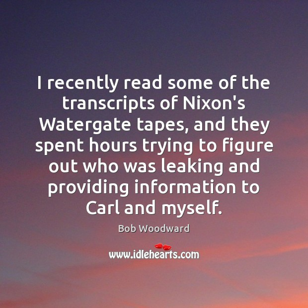 Image, I recently read some of the transcripts of Nixon's Watergate tapes, and