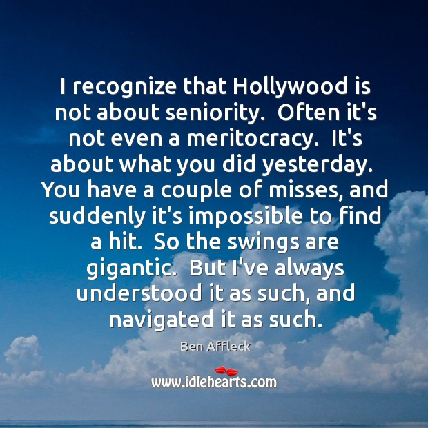 I recognize that Hollywood is not about seniority.  Often it's not even Image