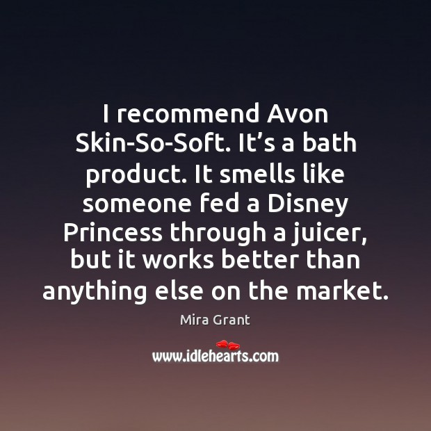 Image, I recommend Avon Skin-So-Soft. It's a bath product. It smells like