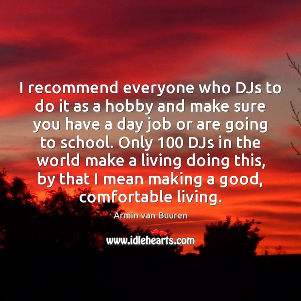 Image, I recommend everyone who DJs to do it as a hobby and