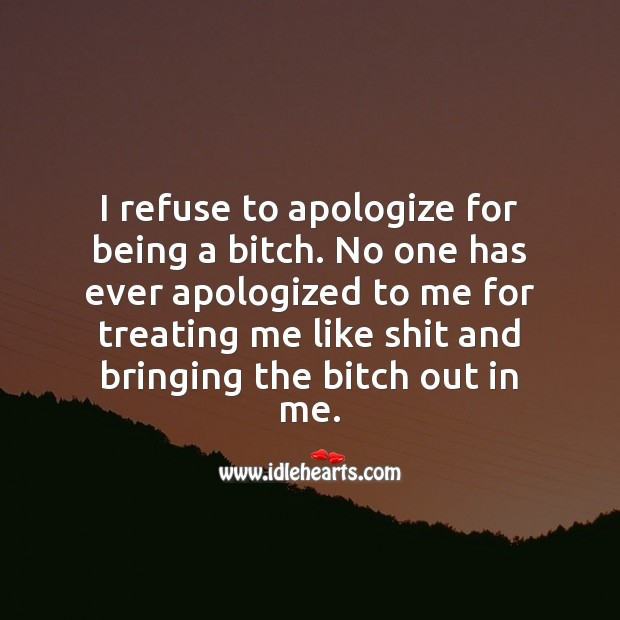 I refuse to apologize for being what I am. Sarcastic Quotes Image