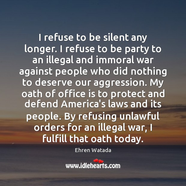 I refuse to be silent any longer. I refuse to be party Image