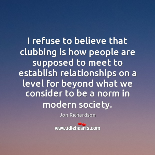 I refuse to believe that clubbing is how people are supposed to Image