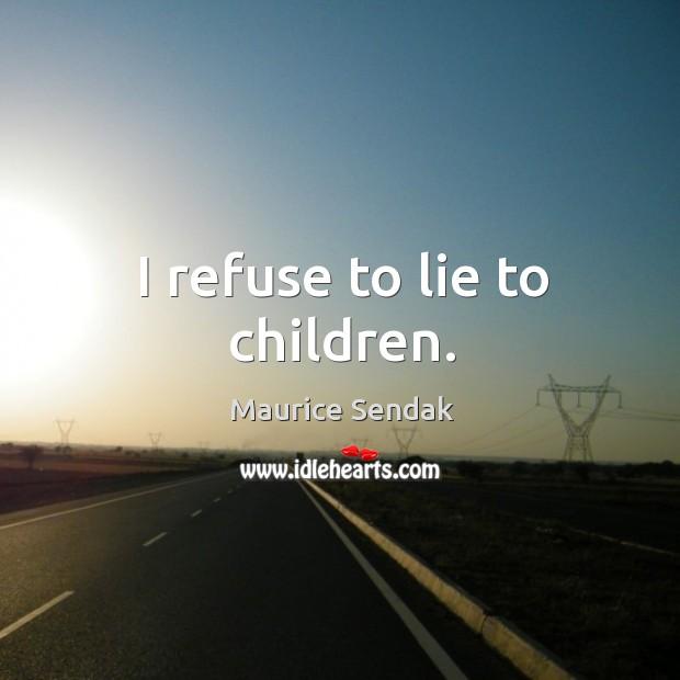 I refuse to lie to children. Image