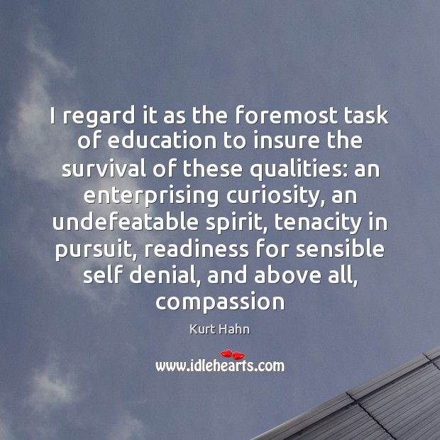 I regard it as the foremost task of education to insure the Image